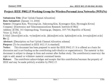 Doc.: IEEE 802.15-08-0041-00-003c Submission January 2008 ETRISlide 1 Project: IEEE P802.15 Working Group for Wireless Personal Area Networks (WPANs) Submission.