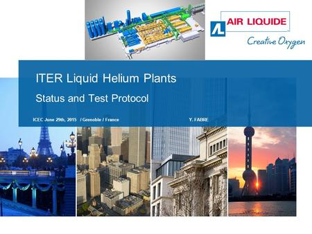 ITER Liquid Helium Plants Status and Test Protocol ICEC June 29th, 2015 / Grenoble / FranceY. FABRE.