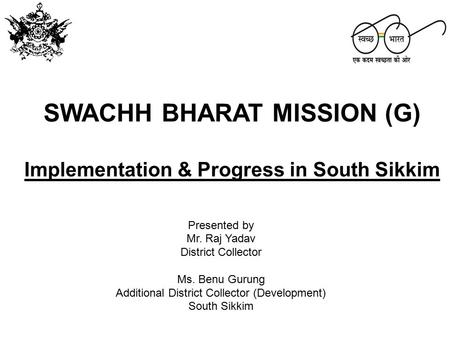 SWACHH BHARAT MISSION (G) Implementation & Progress in South Sikkim