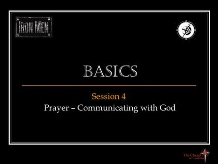 Basics Session 4 Prayer – Communicating with God.