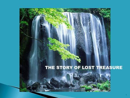 1 REGENCY SCHOOL OF THE BIBLE THE STORY OF LOST TREASURE.