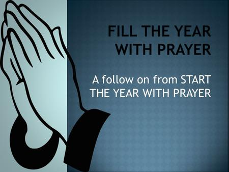 A follow on from START THE YEAR WITH PRAYER. God is calling us to worship Him in spirit and in truth, from our hearts.
