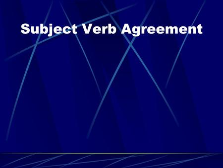 Subject Verb Agreement. Making Verbs Agree in Number with Subjects If you have a singular subject, you need a singular verb. (Remember, a singular verb.
