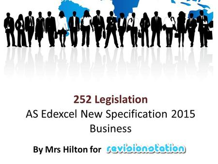 252 Legislation AS Edexcel New Specification 2015 Business By Mrs Hilton for.