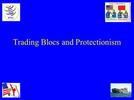Trading Blocs and Protectionism What is a trading bloc? A trade bloc is an intergovernmental agreement, often part of a regional agreement, where regional.
