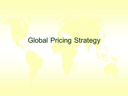 Global Pricing Strategy. Introduction u Global pricing is one of the most critical and complex issues in international marketing. u Price is the only.