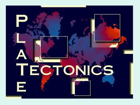 Main Features of Plate Tectonics The Earth's surface is covered by a series of crustal plates.