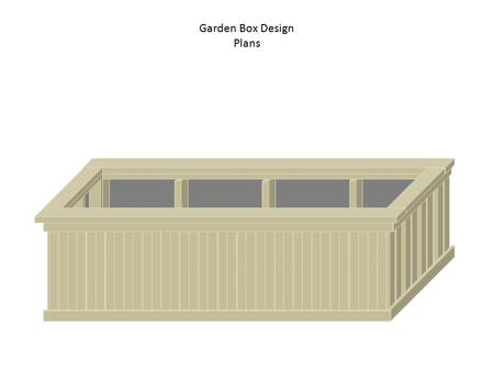 "Garden Box Design Plans. Garden Box Materials List QTY (Lumber)* 2""x4""x120""(10') - Cut one of these boards into two 41"" pieces and two 17"" pieces."