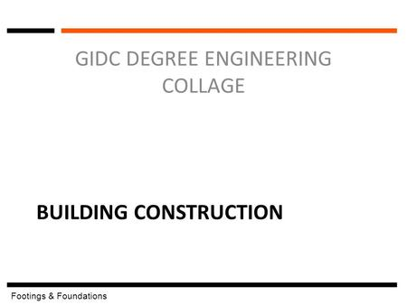 Footings & Foundations BUILDING CONSTRUCTION GIDC DEGREE ENGINEERING COLLAGE.