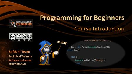 Programming for Beginners Course Introduction SoftUni Team Technical Trainers Software University