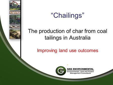 """Chailings"" The production of char from coal tailings in Australia Improving land use outcomes."