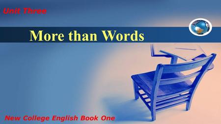 Unit Three New College English Book One More than Words.