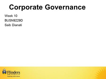 Corporate Governance Week 10 BUSN9229D Saib Dianati.