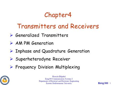 Eeng 360 1 Chapter4 Transmitters and Receivers  Generalized Transmitters  AM PM Generation  Inphase and Quadrature Generation  Superheterodyne Receiver.