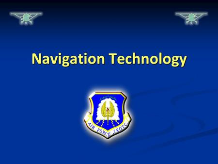 Navigation Technology. Lesson Objectives   Identify why and when pilots use radio aids to navigation   Describe the operation of an Automatic Direction.