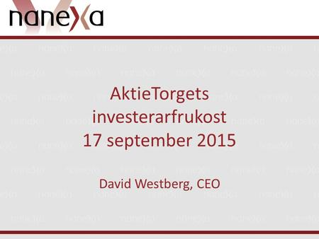 AktieTorgets investerarfrukost 17 september 2015 David Westberg, CEO.