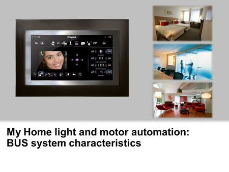 My Home light and motor automation: BUS system characteristics.