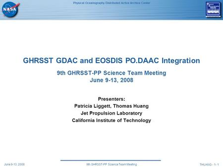 Physical Oceanography Distributed Active Archive Center THUANG - 1- 1 June 9-13, 20089th GHRSST-PP Science Team Meeting GHRSST GDAC and EOSDIS PO.DAAC.