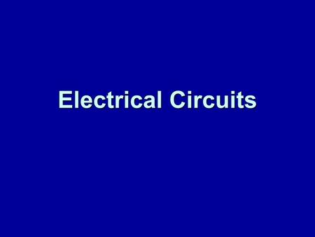 Electrical Circuits. Energy transfer in circuits Energy cannot be created or destroyed. In all devices and machines, including electric circuits, energy.