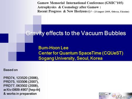 Gravity effects to the Vacuum Bubbles Based on PRD74, 123520 (2006), PRD75, 103506 (2007), PRD77, 063502 (2008), arXiv:0809.4907 [hep-th] & works in preparation.
