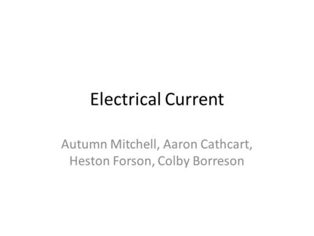 Electrical Current Autumn Mitchell, Aaron Cathcart, Heston Forson, Colby Borreson.