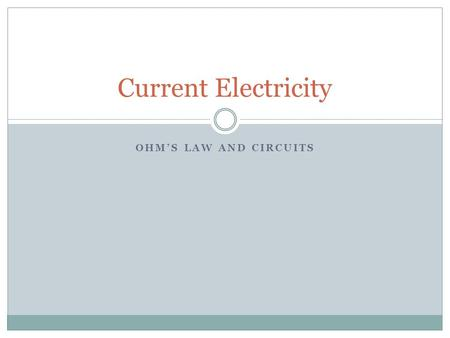 OHM'S LAW AND CIRCUITS Current Electricity. Electric Current, ( I ), is the flow of electric charge. More specifically, it is defined as the ______ at.