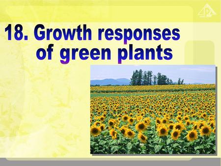 18 Growth responses of green plants 18.1 Do plants respond to external stimuli? 18.2 What are tropisms? 18.3 The growth response of shoots to light.
