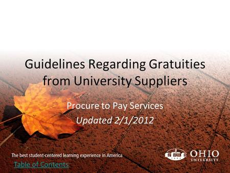 Guidelines Regarding Gratuities from University Suppliers Procure to Pay Services Updated 2/1/2012 Table of Contents.