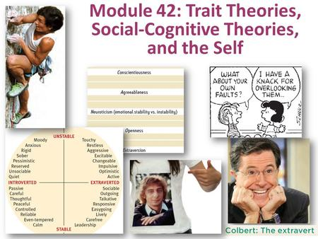 Module 42: Trait Theories, Social-Cognitive Theories, and the Self.