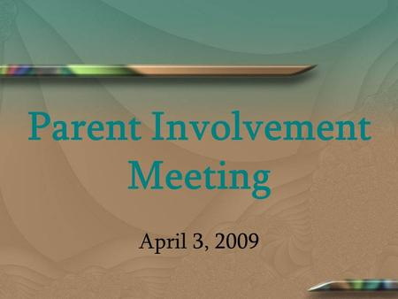Parent Involvement Meeting April 3, 2009. Please sign in….