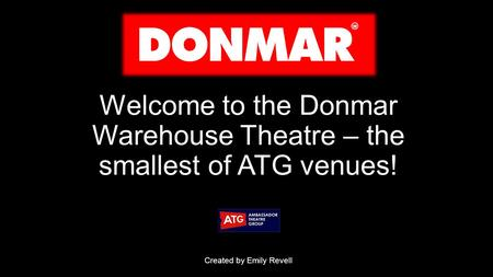 Welcome to the Donmar Warehouse Theatre – the smallest of ATG venues! Created by Emily Revell.