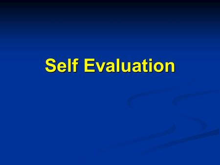 Self Evaluation. How well did your group work? A: Really well B: Fairly well C: OK D: poorly E: very poorly.