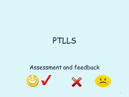 PTLLS Assessment and feedback 1. Assignment 007 (L3) Task A Guidance document a) an explanation of six assessment methods, identifying when and how they.