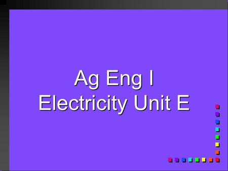 Ag Eng I Electricity Unit E. Electricity Q. Who invented electricity? A. No one, it is based on laws of physics Benjamin Franklin is created with the.
