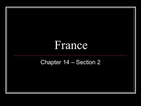 France Chapter 14 – Section 2. What things come to mind when you think of France?