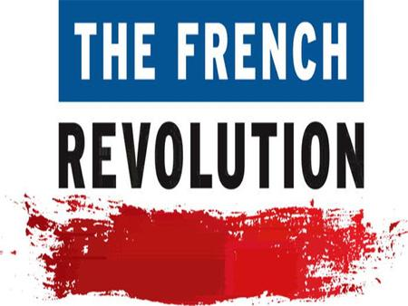 UEQ and LEQ UEQ: How did the French Revolution change society, politics, and the economy in France? LEQ: How did social and economic problems in France.