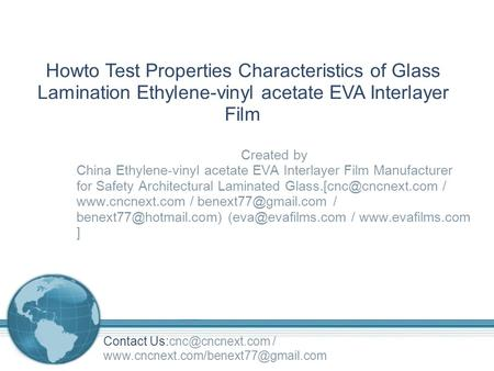Howto Test Properties Characteristics of Glass Lamination Ethylene-vinyl acetate EVA Interlayer Film Created by China Ethylene-vinyl acetate EVA Interlayer.