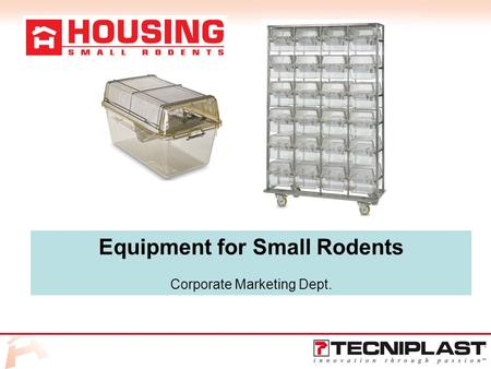 Equipment for Small Rodents Corporate Marketing Dept.