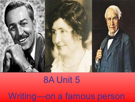 8A Unit 5 Writing—on a famous person. I.Discuss the vocabulary which can express (表达) a person's interests: