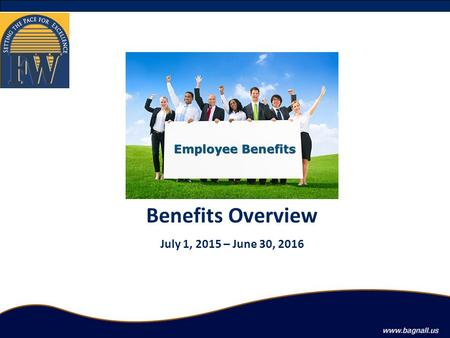 Benefits Overview July 1, 2015 – June 30, 2016. Eligibility  To be eligible for coverage you must be a full time active employee as defined by the District.