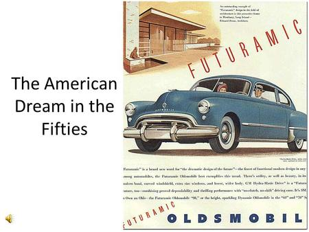 The American Dream in the Fifties Jobs Change As the 1950's evolved Americans moved from industrial blue collar jobs to white collar positions— clerical,