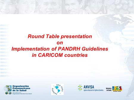 Round Table presentation on Implementation of PANDRH Guidelines in CARICOM countries.