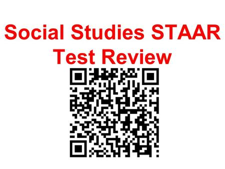 Social Studies STAAR Test Review Colonization 1. Reasons for English Colonization Social- Economic- Religious-