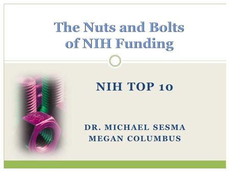 NIH TOP 10 DR. MICHAEL SESMA MEGAN COLUMBUS. Finding the Right Fit.