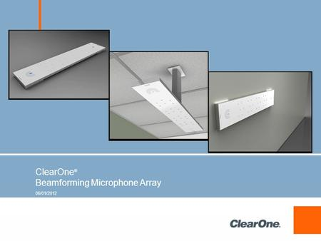 ClearOne ® Beamforming Microphone Array 06/01/2012.