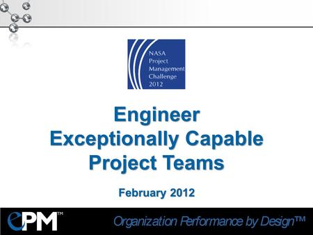 Engineer Exceptionally Capable Project Teams February 2012.