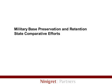 Military Base Preservation and Retention State Comparative Efforts.