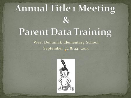 West DeFuniak Elementary School September 22 & 24, 2015.