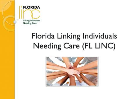 Florida Linking Individuals Needing Care (FL LINC)