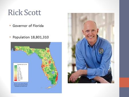 Rick Scott Governor of Florida Population 18,801,310.